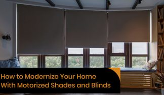 How to have a modern home with motorized shades and blinds?